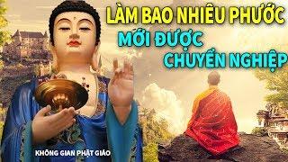 ĐỜI NÀY KHỔ Phải Làm Bao Nhiêu PHƯỚC mới được Chuyển Nghiệp - Phật Dạy về Số Phận Phước Báo Rất Hay