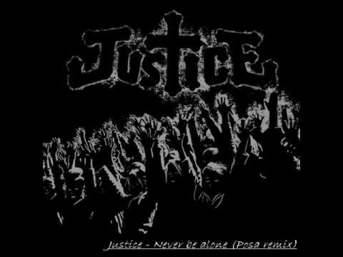 Justice - Never be alone (Posa remix)