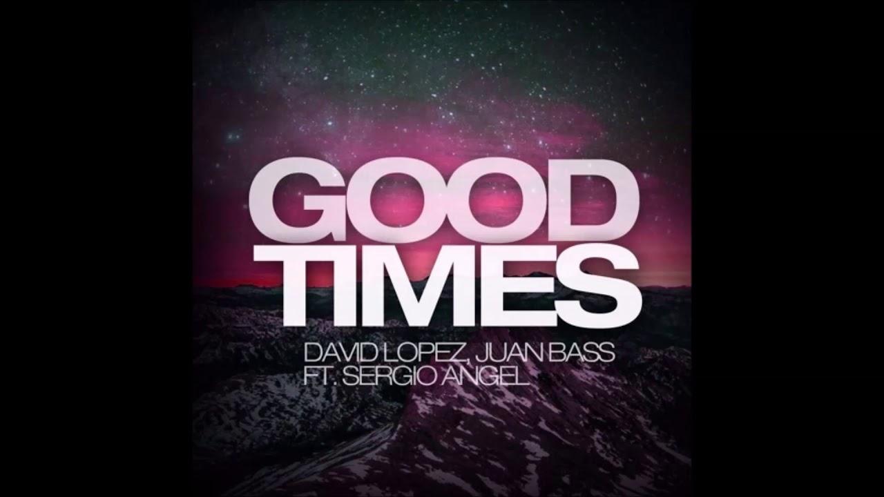 Download Good Times - Juan Bass Ft Sergio Angel David Lopez (GUARACHA ✘ ALETEO)