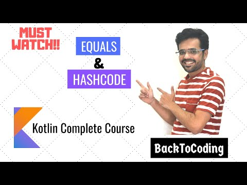 18. What Is Equals() & HashCode() & Why To Override Equals() & HashCode() | Kotlin Complete Course