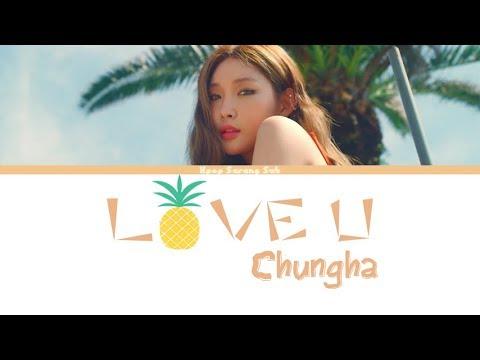 CHUNGHA (청하) - LOVE U - [ENG/ROM/HAN]