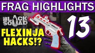 FLEXINJA HACKS!? - Frag Highlights #13 (Black Squad)