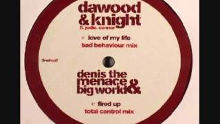 Dawood Knight Feat. Jodie Connor - Love Of My Life (Bad Behaviour Remix)