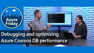 Debugging and optimizing Azure Cosmos DB performance | Azure Friday