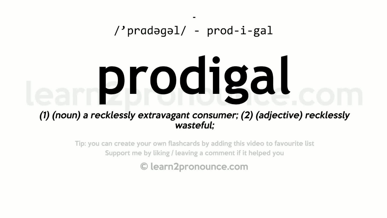 Prodigal Pronunciation And Definition