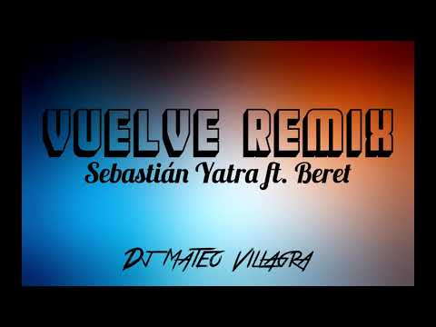 Vuelve Remix - Sebastián Yatra X Beret X Dj Mateo Villagra (Cumbiaton)