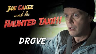DROVE - Joe Caxee and his Haunted Taxi - Episode 9