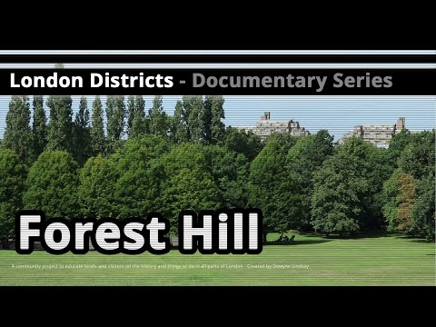 London Districts: Forest Hill (Documentary)