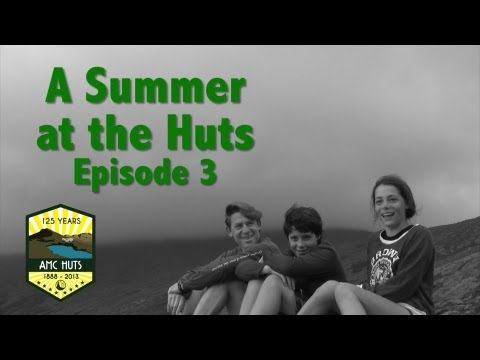 A Summer at AMC's White Mountain Huts: Episode 3
