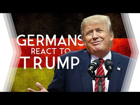 Germany Reacts to U.S. President Trump