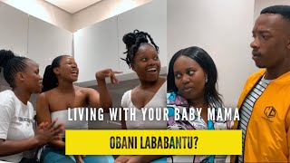 Living With Your Baby Mama (Skits By Sphe)
