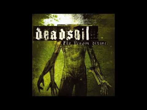Deadsoil - The Venom Divine (2004) Full Album