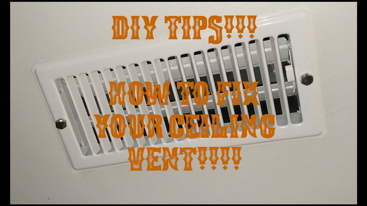 How To Fix Your Ceiling Vent If It Wont