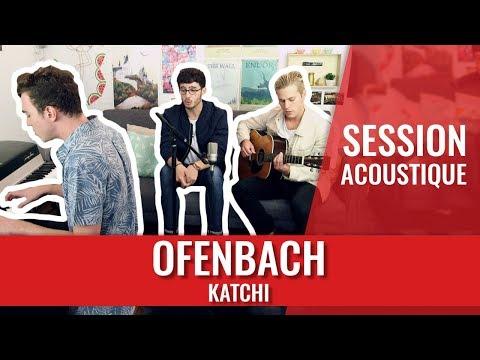 Ofenbach - Katchi (SESSION ACOUSTIQUE INÉDITE)
