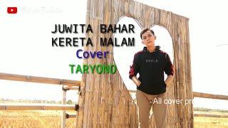 Juwita Bahar - Kereta Malam ( cover taryono )