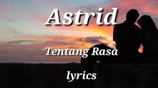 Astrid - Tentang Rasa official lyric