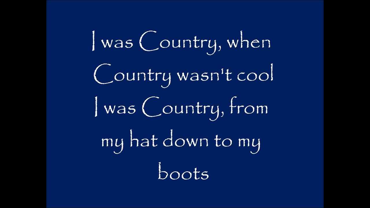 I Was Country When Country Wasn T Cool