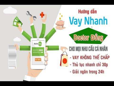 Hướng Dẫn Vay Tiền Doctor Đồng - Vay Tiền Không Thế Chấp Nhanh Trong Ngày