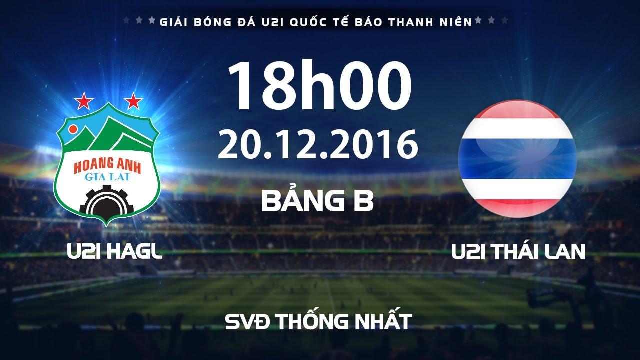Xem lại: U21 Hoàng Anh Gia Lai vs U21 Thái Lan