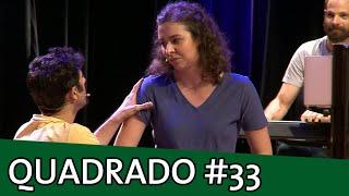 IMPROVÁVEL - QUADRADO #33