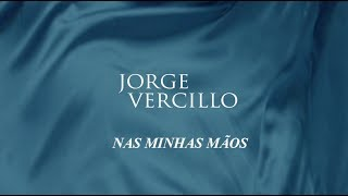 Jorge Vercillo - Nas Minhas Mãos (vídeo Lyrics)