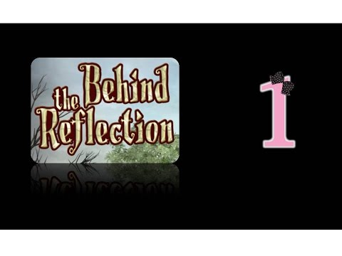 Behind The Reflection - Ep1 - w/Wardfire