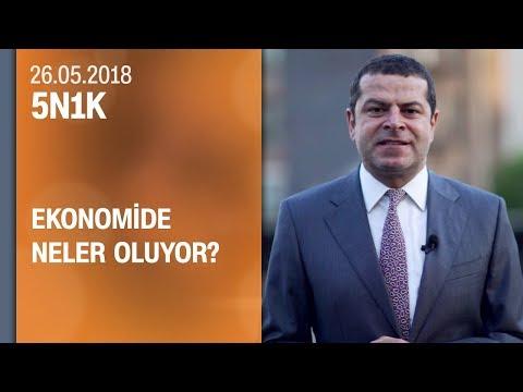 Ekonomide neler oluyor? Akademisyenler ve ekonomistler anlattı- 5N1K 26.05.2018 Cumartesi