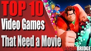 Top 10 Video Games That Need A Movie