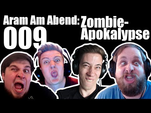 Aram Am Abend #009: Zombieapokalypse ft. tinNendo, Perrick und KavalierPirat