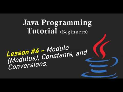 Java Programming Tutorial for Beginners - Lesson #4 - Modulo, Constants, and Conversions thumbnail