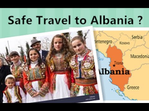 Safe to Travel to Albania ?