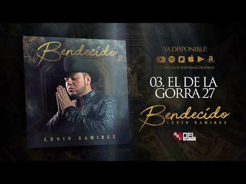 El De La Gorra 27 - Lenin Ramirez - Bendecido - DEL Records 2018