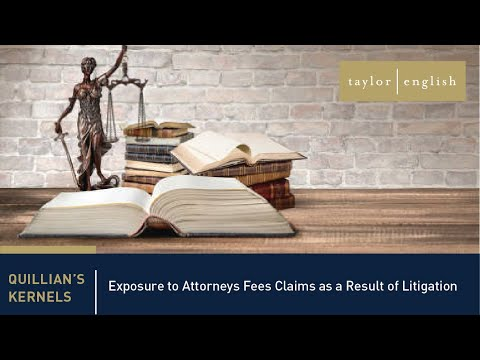 Litigation Fundamentals | Exposure to Attorneys Fees Claims as a Result of Litigation