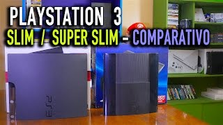PLAYSTATION 3 SLIM / SUPER SLIM - Comparativo