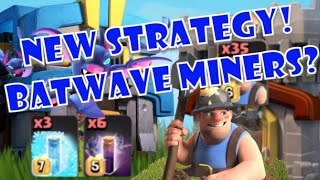 *NEW STRATEGY* Batwave Miners?! TH11 and TH12! How Does This Work?!