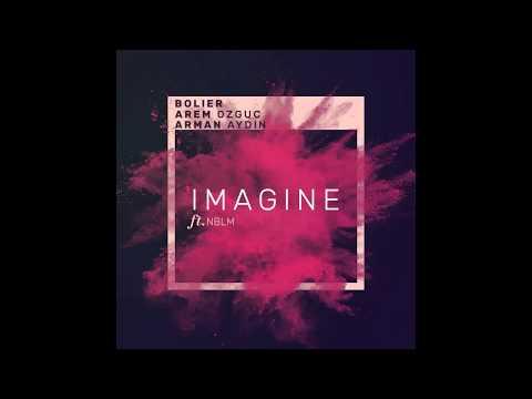 Leon Bolier & Arem Ozguc & Arman Aydin feat. NBLM - Imagine