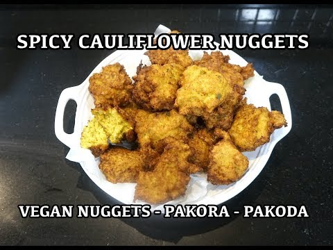 Vegan Nuggets - Cauliflower Nuggets - Cauliflower Fries - Gobi Pakora