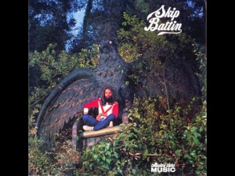 Skip Battin - Skip (1972) Full Album