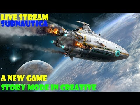 Subnautica Live Stream - CREATIVE - Blast Through The Story See Whats New?