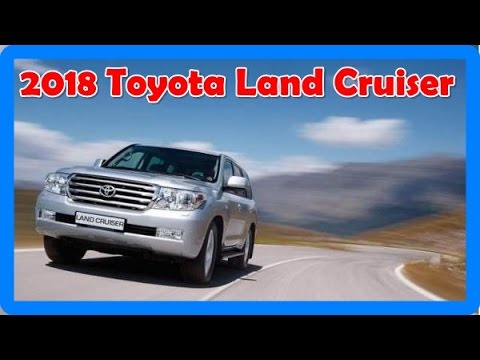 2018 toyota landcruiser sahara. 2018 toyota land cruiser redesign interior and exterior landcruiser sahara