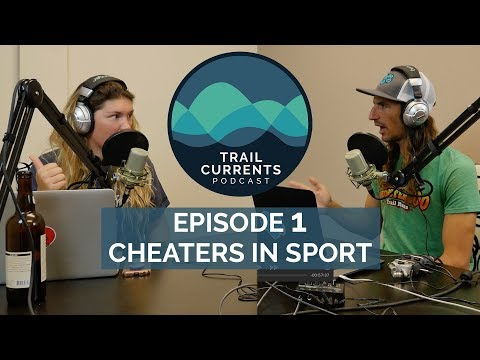 Trail Currents Podcast #1 | Cheaters In Sport