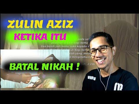 ZULIN AZIZ - KETIKA ITU || MV REACTION
