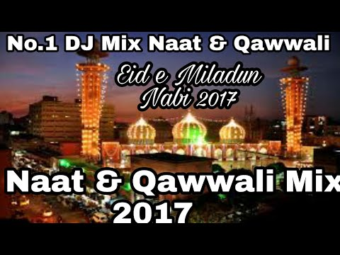 Naat And Qawwali DJ Mix 2017   Eid e miladun Nabi 2017   DJ Mix Qawwali Naat