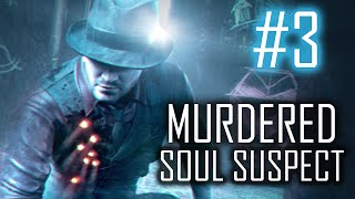 Two Best Friends Play Murdered - Soul Suspect (Part 3)