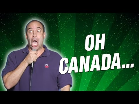 Oh Canada... (Stand Up Comedy)