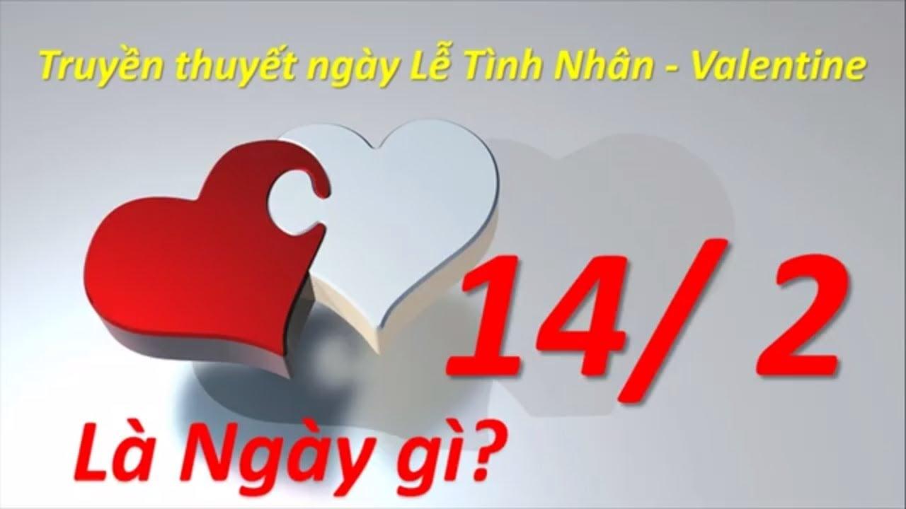 14-2 là ngày gì – Truyền thuyết, nguồn gốc và ý nghĩa ngày Lễ Tình Nhân – Valentine