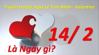 14-2 là ngày gì - Truyền thuyết, nguồn gốc và ý nghĩa ngày Lễ Tình Nhân - Valentine