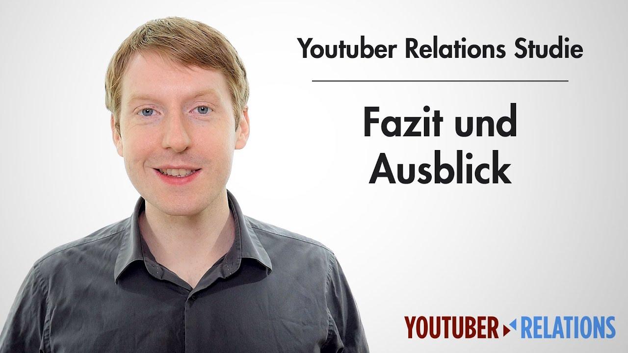 Youtuber Relations Studie Teil 18 Fazit Und Ausblick Youtube