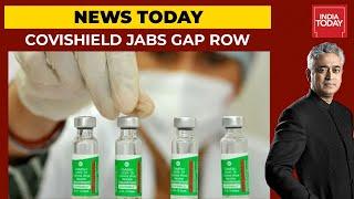 News Today With Rajdeep Sardesai: Covishield Dose Gap Row, Twitter Vs Government, More