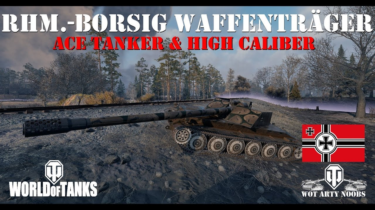 Rhm -Borsig Waffenträger - Ace Tanker & High Caliber